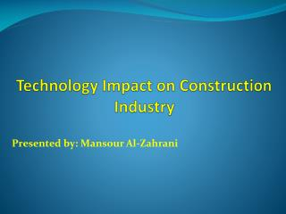 Technology Impact on Construction Industry