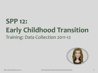 SPP 12:  Early Childhood Transition Training: Data Collection 2011-12