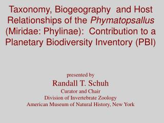 Taxonomy, Biogeography  and Host Relationships of the  Phymatopsallus