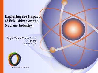 Insight Nuclear Energy Forum Toronto March, 2012