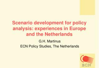 Scenario development for policy analysis: experiences in Europe and the Netherlands