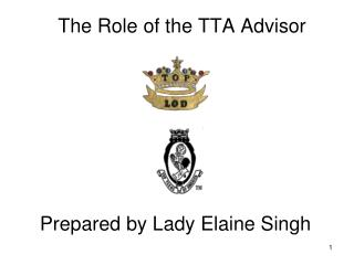 The Role of the TTA Advisor Prepared by Lady Elaine Singh