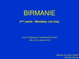 BIRMANIE 2 ème  partie : Mandalay, Lac Inlay