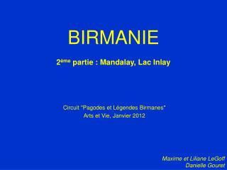 BIRMANIE 2 ème  partie : Mandalay, Lac Inlay