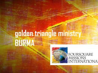 golden triangle ministry  BURMA