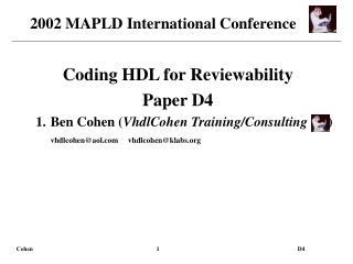 Coding HDL for Reviewability Paper D4 Ben Cohen ( VhdlCohen Training/Consulting ) vhdlcohen@aol.com vhdlcohen@