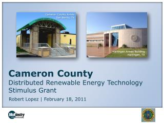 Cameron County  Distributed Renewable Energy Technology Stimulus Grant