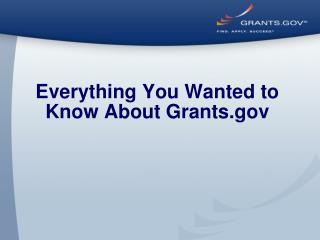 Everything You Wanted to Know About Grants