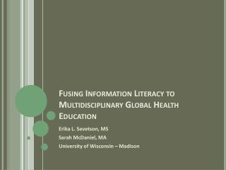 Fusing Information Literacy to Multidisciplinary Global Health Education