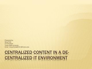 Centralized Content in a De-Centralized IT Environment