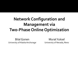 Network  Configuration and Management via Two-Phase Online Optimization