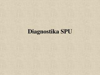 Diagnostika SPU