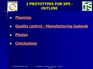 Planning  Quality control - Manufacturing logbook Photos Conclusions