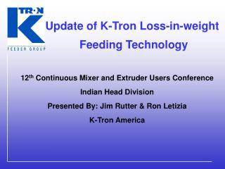 Update of K-Tron Loss-in-weight  Feeding Technology