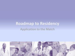 Roadmap to Residency