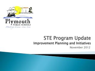 STE Program Update Improvement Planning and Initiatives