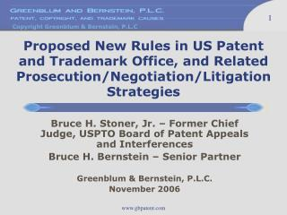 Bruce H. Stoner, Jr. – Former Chief Judge, USPTO Board of Patent Appeals and Interferences