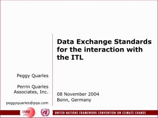 Data Exchange Standards for the interaction with the ITL 08 November 2004 Bonn, Germany