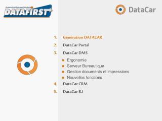 Génération DATACAR DataCar Portal DataCar DMS Ergonomie Serveur Bureautique