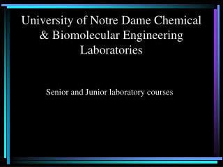 University of Notre Dame Chemical & Biomolecular Engineering Laboratories