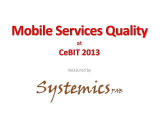 Mobile Services Quality at CeBIT 2013