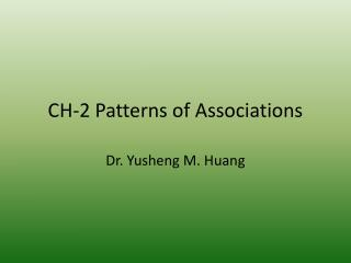 CH-2 Patterns of Associations