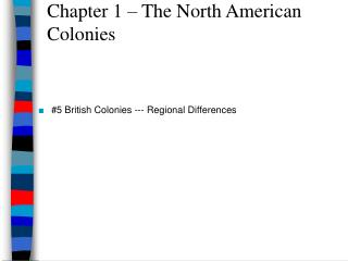 Chapter 1   The North American Colonies