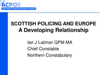 SCOTTISH POLICING AND EUROPE A Developing Relationship