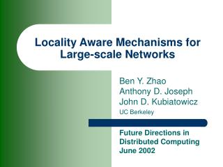 Locality Aware Mechanisms for Large-scale Networks