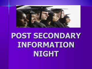 POST SECONDARY  INFORMATION NIGHT
