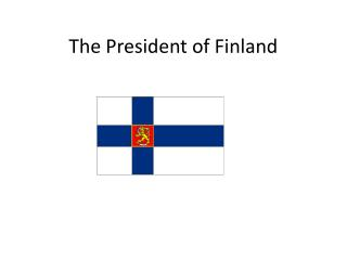 The  P resident  of Finland
