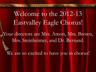 Welcome to the 2012-13 Eastvalley Eagle Chorus!