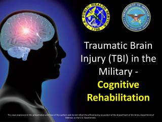 Traumatic Brain Injury (TBI) in the Military -  Cognitive Rehabilitation