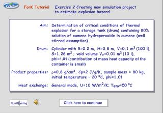 ForK Tutorial Exercise 2  Creating new simulation project 	to estimate explosion hazard