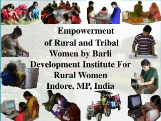 Empowerment   of Rural and Tribal Women by Barli Development Institute For Rural Women  Indore, MP, India