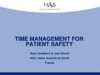 TIME MANAGEMENT FOR PATIENT SAFETY