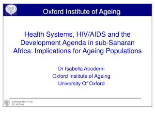 Dr Isabella Aboderin Oxford Institute of Ageing University Of Oxford