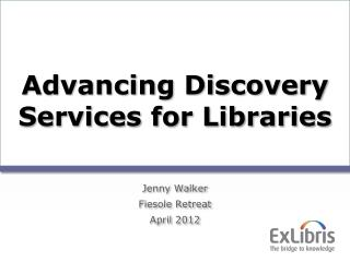 Advancing Discovery Services for Libraries