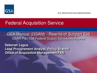 GSA Manual (GSAM) - Rewrite of Subpart 538 GSAR Part 538 Federal Supply Schedules Rewrite
