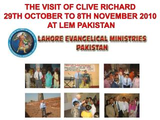 THE VISIT OF CLIVE RICHARD  29TH OCTOBER TO 8TH NOVEMBER 2010  AT LEM PAKISTAN