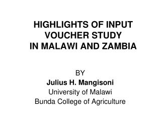 HIGHLIGHTS OF INPUT VOUCHER STUDY IN MALAWI AND ZAMBIA