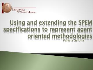 Using and extending the SPEM specifications to represent agent oriented methodologies