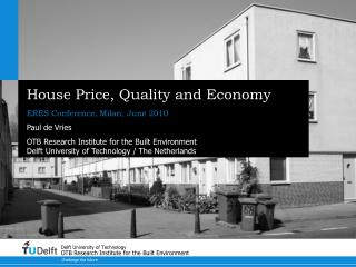 House Price, Quality and Economy