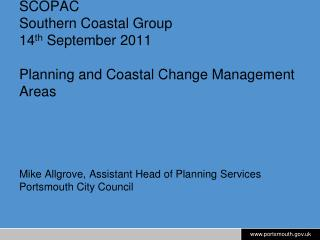 SCOPAC Southern Coastal Group 14 th  September 2011 Planning and Coastal Change Management Areas