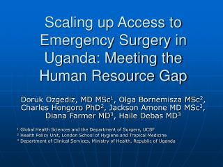 Scaling up Access to  Emergency Surgery in  Uganda: Meeting the Human Resource Gap