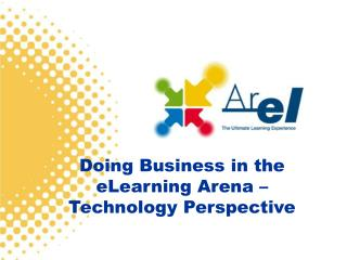 Doing Business in the eLearning Arena –  Technology Perspective
