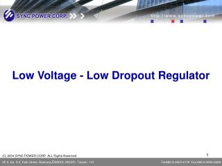 Low Voltage - Low Dropout Regulator