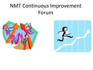 NMT Continuous Improvement Forum