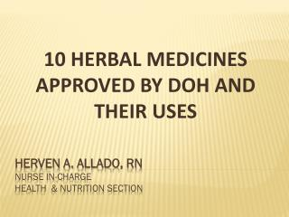 Herven a. allado , rN nurse in-charge Health & nutrition section