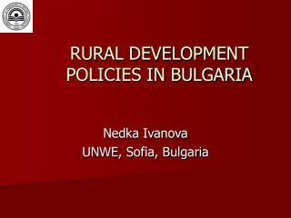 RURAL DEVELOPMENT POLICIES IN BULGARIA